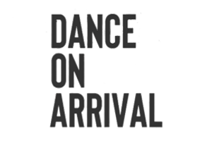 Dance on Arrival